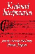 Keyboard Interpretation from the 14th to the 19th Century An Introduction