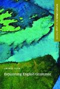 Explaining English Grammar (Oxford Handbooks for Language Teachers)