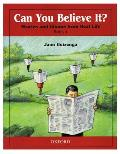 Can You Believe It? 1: Stories and Idioms from Real Life: 1 Book (Can You Believe It?)