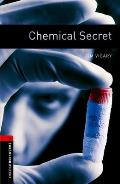 Oxford Bookworms Library: Chemical Secret: Level 3: 1000-Word Vocabulary