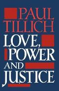 Love Power & Justice Ontological Analyses & Ethical Applications