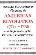 American Revolution: Sources & Documents 1764-1788 by S E Morison