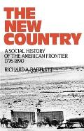 The New Country: A Social History of the American Frontier, 1776-1890