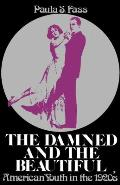 Damned & the Beautiful American Youth in the 1920s