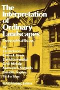 Interpretation of Ordinary Landscapes Geographical Essays