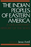 Indian Peoples of Eastern America A Documentary History of the Sexes