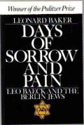 Days Of Sorrow & Pain Leo Baeck & Berlin Jews
