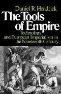 Tools of Empire Technology & European Imperialism in the Nineteenth Century