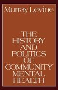 The History and Politics of Community Mental Health