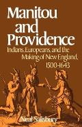 Manitou & Providence Indians Europeans & the Making of New England 1500 1643