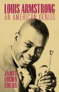 Louis Armstrong: An American Genius