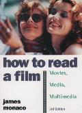 How To Read A Film Movies Media 3rd Edition