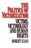 Politics of Victimization Victims Victimology & Human Rights