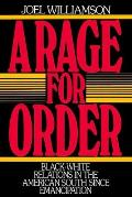 Rage for Order Black White Relations in the American South Since Emancipation