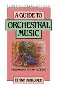Guide To Orchestral Music : the Handbook for Non-musicians (86 Edition)