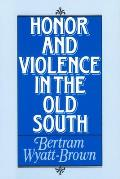 Honor & Violence In The Old South