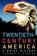 Twentieth-century America : a Brief History (00 Edition)