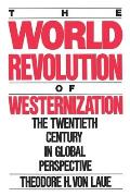 World Revolution of Westernization: The Twentieth Century in Global Perspective Cover