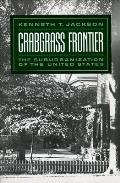 Crabgrass Frontier: The Suburbanization of the United States Cover