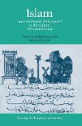 Islam : From the Prophet Muhammad To the Capture of Constantinople : Religion and Society, Volume II (74 Edition)