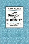 Gay, Straight, and In-Between
