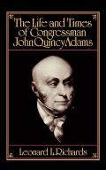 Life & Times of Congressman John Quincy Adams