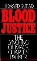 Blood Justice : the Lynching of Mack Charles Parker (86 Edition)