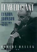 Flawed Giant Lyndon Johnson & His Times