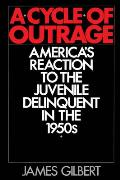 Cycle of Outrage Americas Reaction to the Juvenile Delinquent in the 1950s