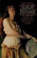 Idols of Perversity Fantasies of Feminine Evil in Fin de Siecle Culture
