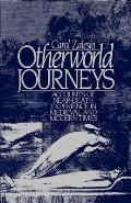 Otherworld Journeys Accounts of Near Death Experience in Medieval & Modern Times