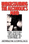 Understanding the Alcoholics Mind The Nature of Craving & How to Control It