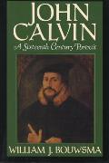 John Calvin: A Sixteenth-Century Portrait
