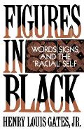 Figures in Black Words Signs & the Racial Self