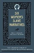 Six Women's Slave Narratives (Schomburg Library of Nineteenth-Century Black Women Writers)