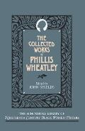 The Collected Works of Phillis Wheatley (Schomburg Library of Nineteenth-Century Black Women Writers) Cover