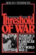 Threshold of War : Franklin D. Roosevelt and the American Entry Into World War II (88 Edition)