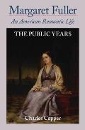 Margaret Fuller: An American Romantic Life: Volume II: The Public Years