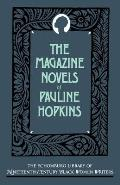 The Magazine Novels of Pauline Hopkins: Including Hagar's Daughter, Winona, and of One Blood (Schomburg Library of Nineteenth-Century Black Women Writers)