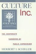 Culture, Inc. : the Corporate Takeover of Public Expression (89 Edition)