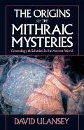 The Origins of the Mithraic Mysteries: Cosmology and Salvation in the Ancient World Cover