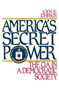 America's Secret Power: The CIA in a Democratic Society