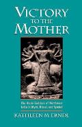 Victory to the Mother The Hindu Goddess of Northwest India in Myth Ritual & Symbol