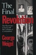 Final Revolution: The Resistance Church & the Collapse of Communism
