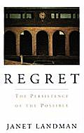 Regret: The Persistence of the Possible