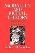 Morality and Moral Theory: A Reappraisal and Reaffirmation