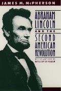 Abraham Lincoln & The Second American Revolution by James M. Mcpherson
