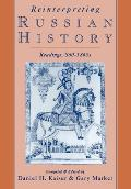 Reinterpreting Russian History : Readings, 860-1860's (94 Edition)