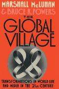 Global Village Transformations in World Life & Media in the 21st Century