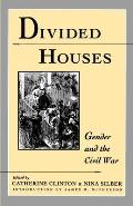 Divided Houses: Gender and the Civil War Cover